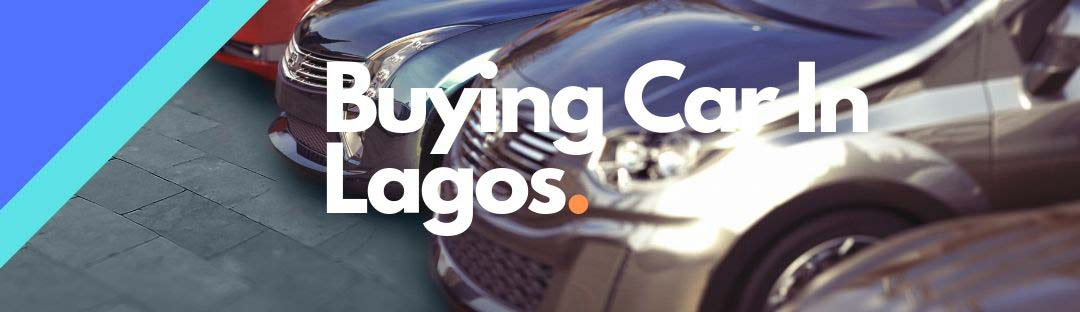 Buying car in Lagos Nigeria