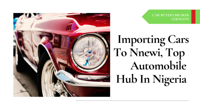Importing Used Cars To Nnewi From Germany