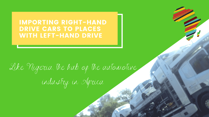 Importing Right-Hand Drive To Nigeria